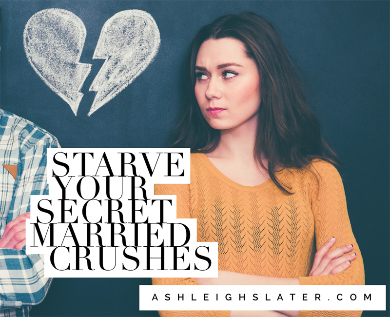 Starve Your Secret Married Crushes