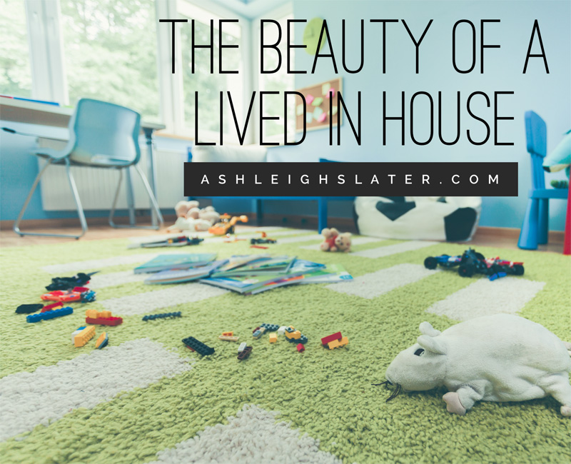 The Beauty of a Lived In House