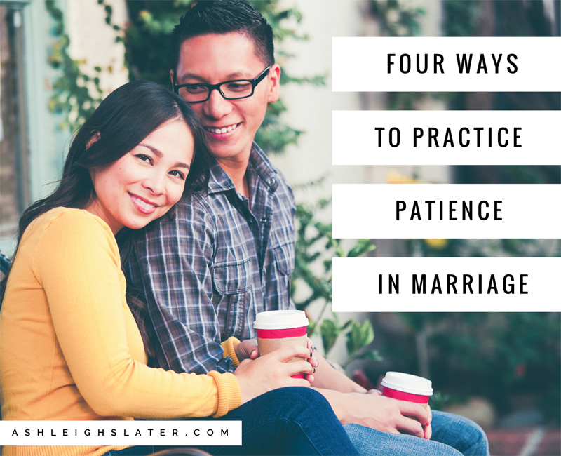 Four Ways to Practice Patience in Marriage