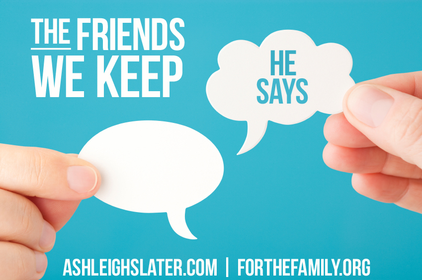 The Friends We Keep: He Says
