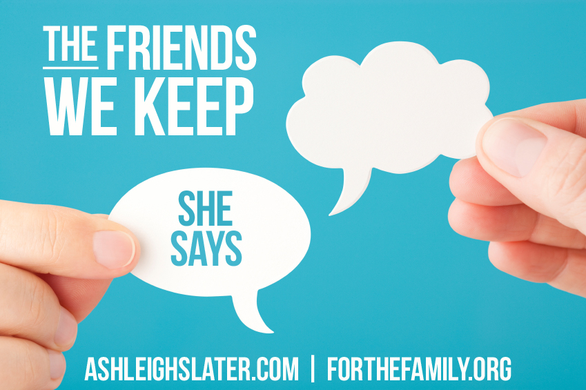 The Friends We Keep: She Says