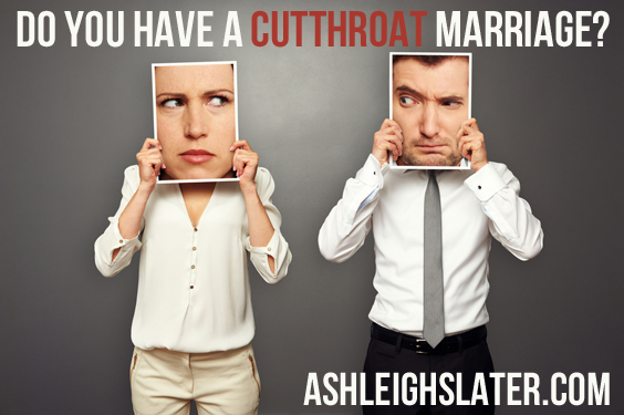 Do You Have  Cutthroat Marriage?