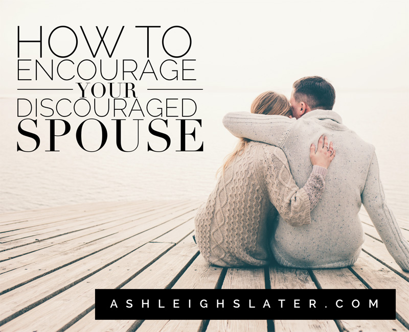 How to Encourage Your Discouraged Spouse