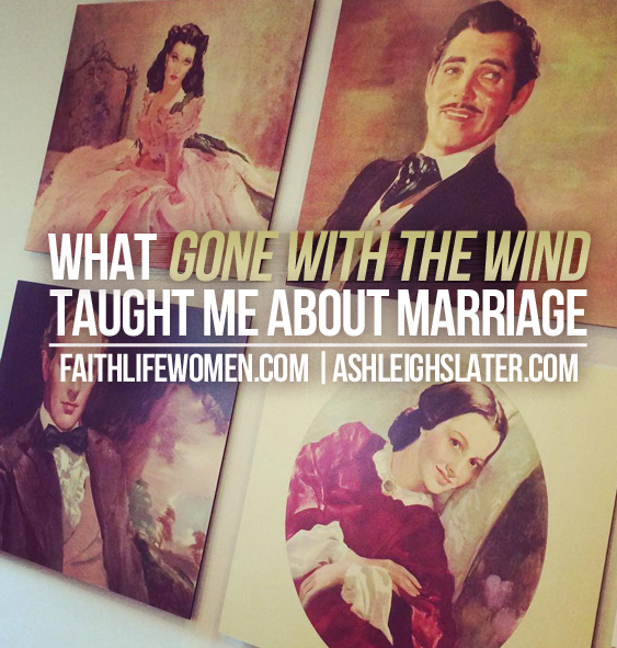 """What """"Gone with the Wind"""" Taught Me about Marriage"""