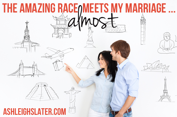 The Amazing Race Meets My Marriage ... Almost