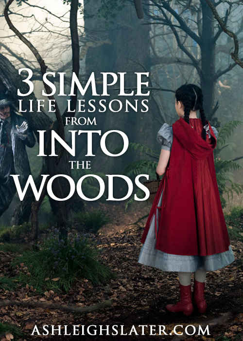 3 Simple Life Lessons from Into the Woods
