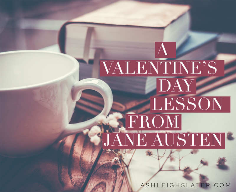 A Valentine's Day Lesson from Jane Austen