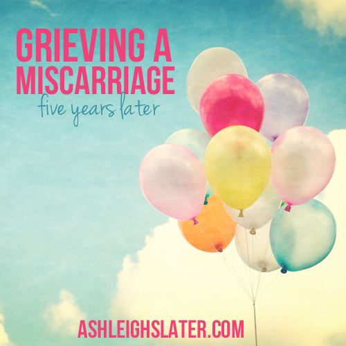 Grieving a Miscarriage: 5 Years Later