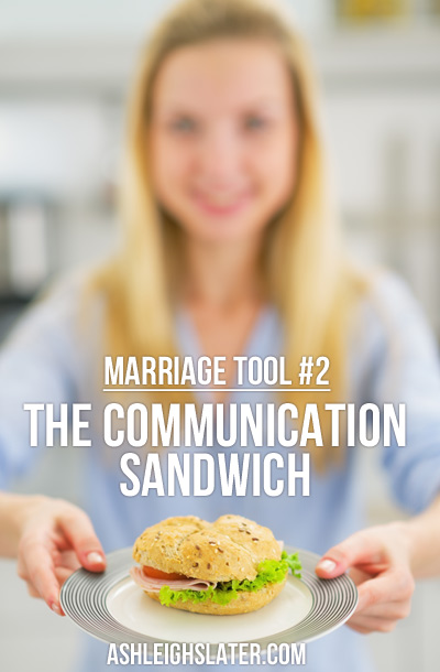 Marriage Tool #2: The Communication Sandwich