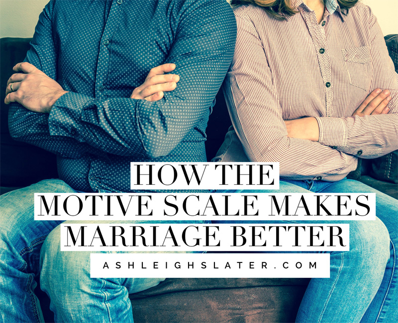 How the Motive Scale Makes Marriage Better