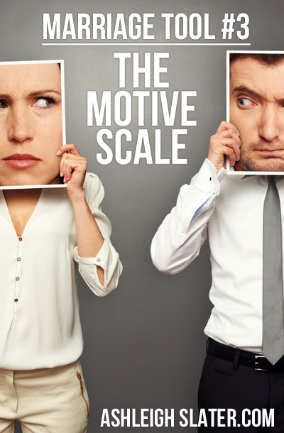 Marriage Tool #3: The Motive Scale