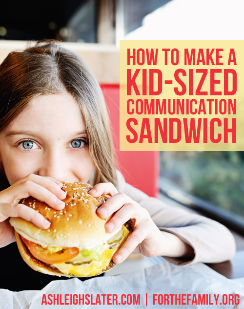 How to Make a Kid-Sized Communication Sandwich