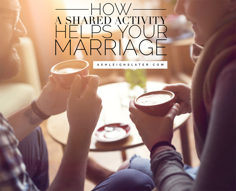 How a Shared Activity Helps Your Marriage