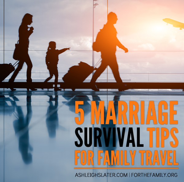 5 Marriage Survival Tips for Family Travel