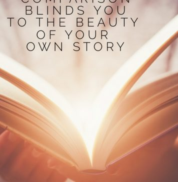 What to Do When Comparison Blinds You to the Beauty of Your Story