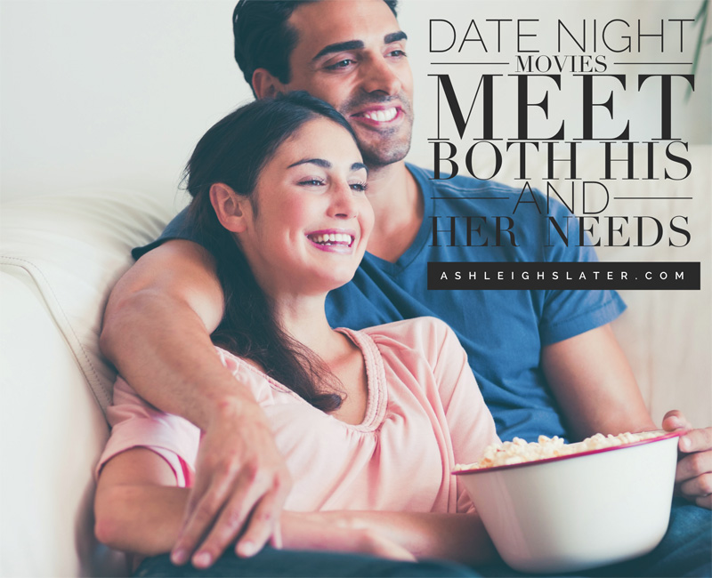 Date Night Movies Meet Both His and Her Need