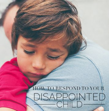 How to Respond to Your Disappointed Child