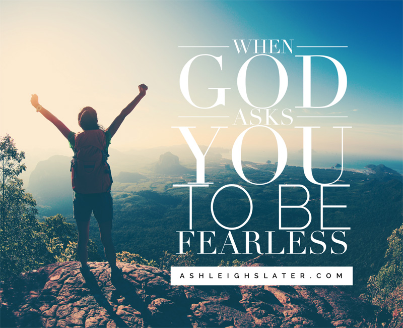 When God Asks You to Be Fearless