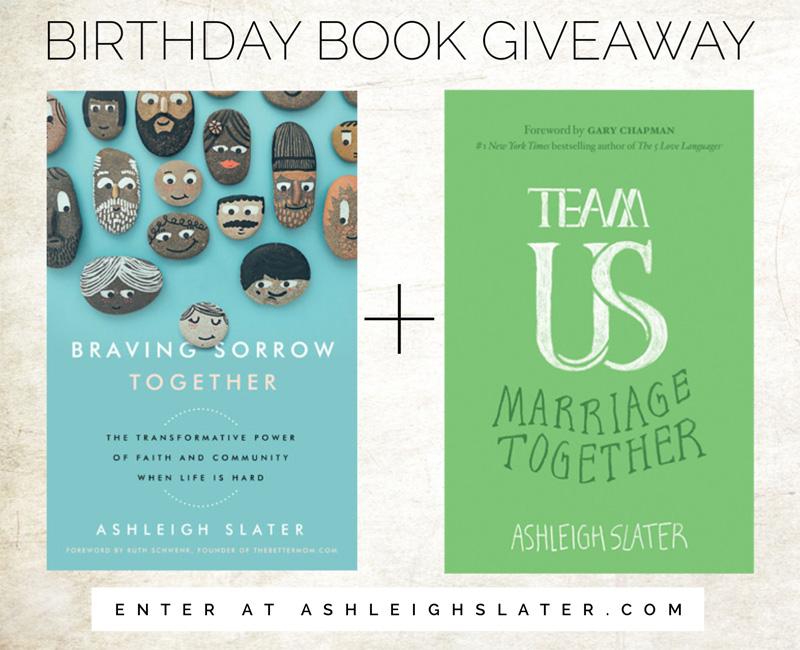 Braving Sorrow Together + Team Us Birthday Giveaway