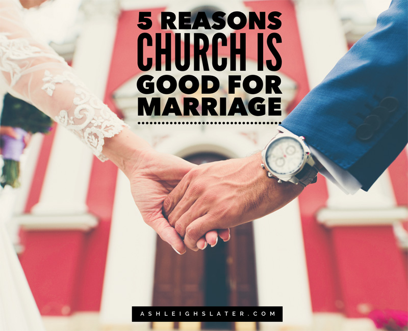 5 Reasons Church Is Good for Marriage