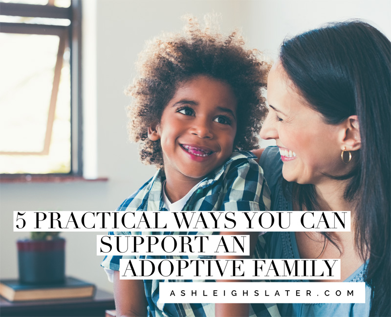 5 Practical Ways You Can Support an Adoptive Family