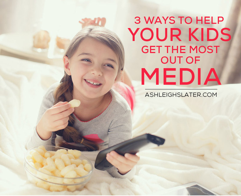 3 Ways to Help Your Kids Get the Most Out of Media jpg
